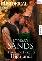 Das wilde Herz der Highlands ebook by Lynsay Sands