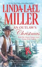 An Outlaw's Christmas ebook by Linda Lael Miller