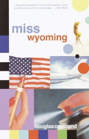 Miss Wyoming ebook by Douglas Coupland