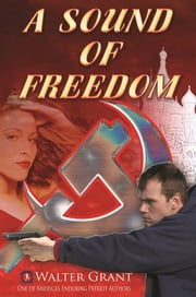 A Sound Of Fredom - One man's war against the KGB ebook by Walter Grant