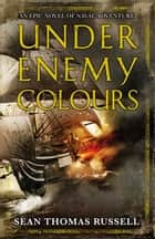 Under Enemy Colours - Charles Hayden Book 1 ebook by Sean Thomas Russell