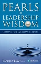 Pearls of Leadership Wisdom ebook by Sandra Davis