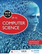 OCR Computer Science for GCSE Student Book ebook by George Rouse, Sean O'Byrne