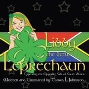 Libby the Little Leprechaun - Exploring the Opposite Side of South Africa ebook by Tamra L. Johnston