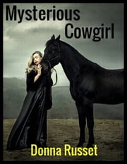 Mysterious Cowgirl ebook by Donna Russet