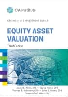 Equity Asset Valuation ebook by Elaine Henry, Thomas R. Robinson, John D. Stowe,...