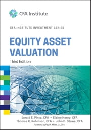 Equity Asset Valuation ebook by Jerald E. Pinto,Elaine Henry,Thomas R. Robinson,John D. Stowe,Paul F. Miller Jr.
