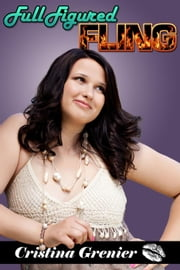 Full Figured Fling (BBW Menage Romance) ebook by Cristina Grenier