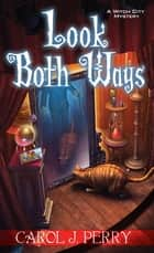 Look Both Ways ebook by Carol J. Perry