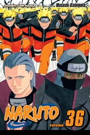 Naruto, Vol. 36 - Cell Number Ten ebook by Masashi Kishimoto