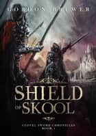Shield of Skool - Clovel Sword Chronicles, #1 ebook by Gordon Brewer