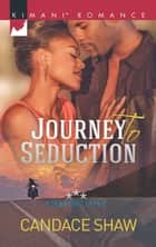 Journey to Seduction (Mills & Boon Kimani) (Chasing Love, Book 2) 電子書 by Candace Shaw