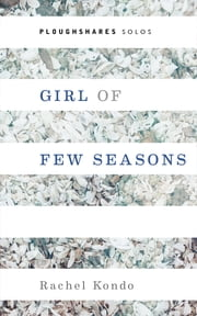 Girl of Few Seasons ebook by Rachel Kondo