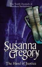 The Hand Of Justice ebook by Susanna Gregory