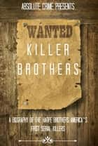 Killer Brothers ebook by Wallace Edwards