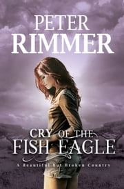 Cry of the Fish Eagle ebook by Peter Rimmer