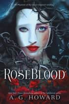 RoseBlood eBook von A. G. Howard