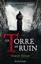 La Torre di Ruin ebook by Simon Toyne