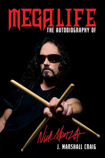 Megalife - The Autobiography of Nick Menza ebook by J. Marshall Craig