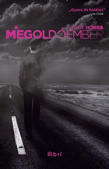 A megoldóember ebook by Roger Hobbs