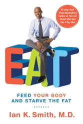 EAT - The Effortless Weight Loss Solution ebook by Ian K. Smith