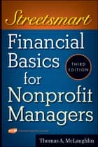 Streetsmart Financial Basics for Nonprofit Managers ebook by Thomas A. McLaughlin