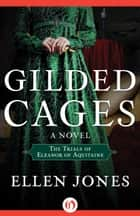 Gilded Cages ebook by Ellen Jones