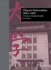 China's Universities, 1895-1995 - A Century of Cultural Conflict ebook by Ruth Hayhoe