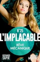Rêve mécanique - L'Implacable, T25 ebook by France-Marie Watkins, Murphy Warren Sapir Richard