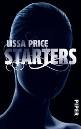 Starters - Roman (Starters-Enders 1) ebook by Lissa Price