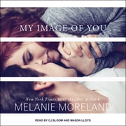 My Image of You audiobook by Melanie Moreland
