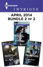 Harlequin Intrigue April 2014 - Bundle 2 of 2 ebook by Paula Graves,HelenKay Dimon,Rebecca York