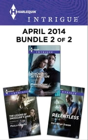 Harlequin Intrigue April 2014 - Bundle 2 of 2 - The Legend of Smuggler's Cave\Relentless\Diagnosis: Attraction ebook by Paula Graves,HelenKay Dimon,Rebecca York
