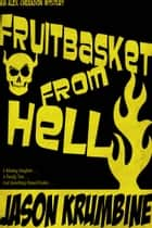 Fruitbasket from Hell ebook by Jason Krumbine