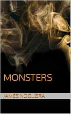 Monsters ebook by James Noguera