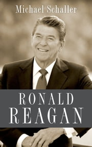 Ronald Reagan ebook by Michael Schaller