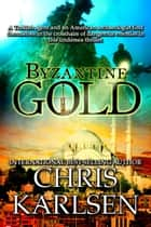 Byzantine Gold ebook by Chris Karlsen