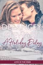 A Holiday Delay ebook by Delancey Stewart