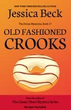 Old Fashioned Crooks ebook by Jessica Beck