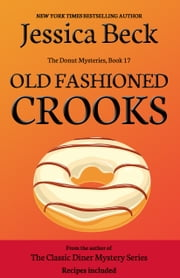 Old Fashioned Crooks - Donut Mystery #17 ebook by Jessica Beck