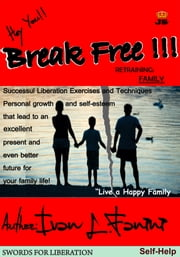 Break free now - Retraining Family ebook by Ivan Lorenzo Fanini