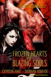 Frozen Hearts and Blazing Souls ebook by Crymsyn Hart,Siobhan Kinkade