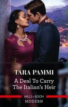 A Deal to Carry the Italian's Heir ebook by Tara Pammi