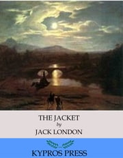 The Jacket (The Star-Rover) ebook by Jack London