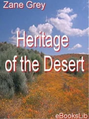 Heritage of the Desert ebook by Zane Grey