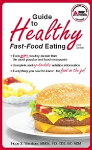 Guide to Healthy Fast-Food Eating ebook by Hope S. Warshaw, R.D.