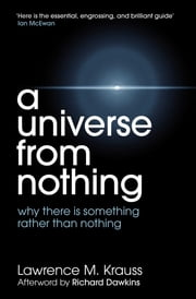 A Universe From Nothing ebook by Lawrence M. Krauss