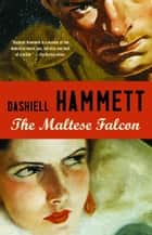 The Maltese Falcon ebook by Dashiell Hammett