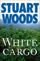 White Cargo ekitaplar by Stuart Woods