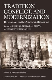 Tradition, Conflict, and Modernization: Perspectives on the American Revolution ebook by Brown, Richard Maxwell